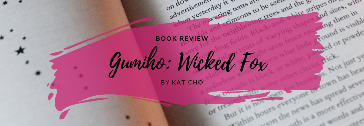 Review: Gumiho: Wicked Fox by Kat Cho