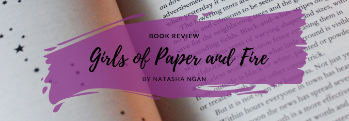 Review: Girls of Paper and Fire by Natasha Ngan
