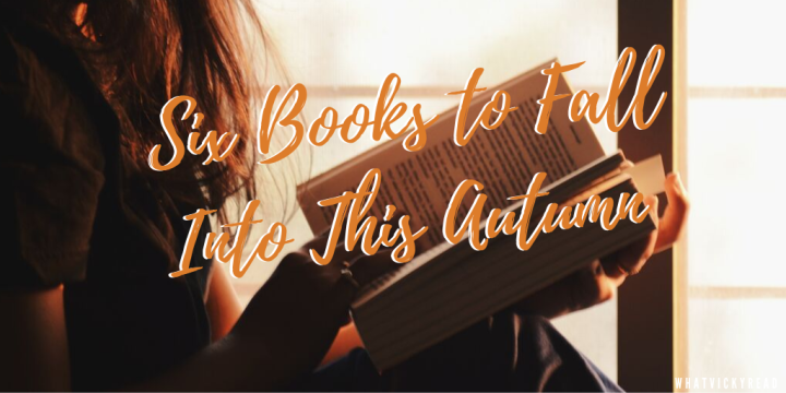 Six Books to Fall Into ThisAutumn