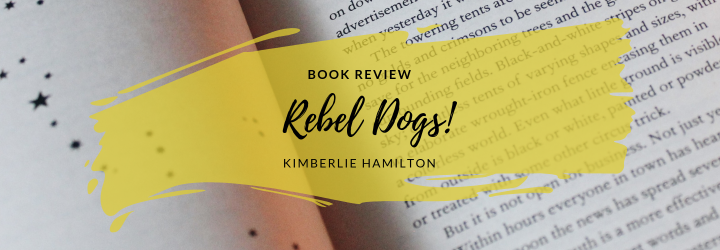 Review: Rebel Dogs! Heroic Tales of TrustyHounds
